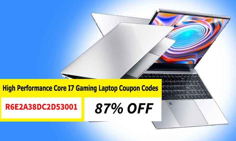 High Performance Core I7 Gaming Laptop Coupon Codes