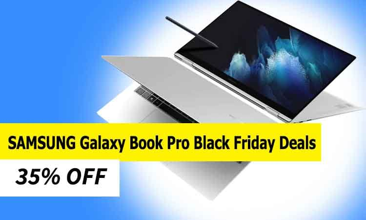SAMSUNG Galaxy Book Pro Black Friday Deals and Cyber Monday Deals